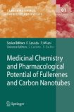 Medicinal Chemistry and Pharmacological Potential of Fullerenes and Carbon Nanotubes (Carbon Materials: Chemistry and Physics)
