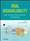 Oral Bioavailability: Basic Principles, Advanced Concepts, and Applications (Wiley Series in Drug Discovery and Development)