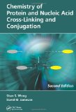 Chemistry of Protein and Nucleic Acid Cross-Linking and Conjugation, Second Edition